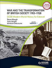 GCSE Modern World History for Edexcel: War and the Transformation of British...