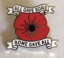 All Gave Some -  Some Gave All Poppy Remembrance Day Lapel Badge* ANZAC DAY