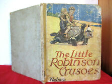 vintage book THE LITTLE ROBINSON CRUSOES hc 1920 Harold Avery HARRY ROUNTREE