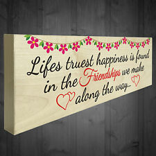 Lifes Truest Happiness Is Friendship Wooden Freestanding Plaque Best Friend Gift