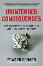 Unintended Consequences: Why Everything Youve Been Told About the Economy Is Wr