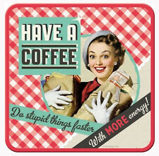 Retro Metal Coaster HAVE A COFFEE 'Do Stupid things' 9x9 cork base 1950's Style