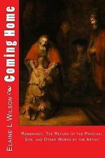 Coming Home: Rembrandt van Rijn, The Return of the Prodigal Son, and Images of C