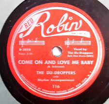 DU-DROPPERS 78 Come on & love me baby / Go back RED ROBIN Doowop  vs103