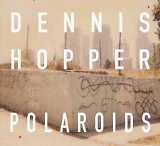 Dennis Hopper: Polaroids by Dennis Hopper (2016, Hardcover)