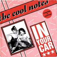 """The Cool Notes - In Your Car (7"""", Single, Red) Vinyl Schallplatte - 4576"""