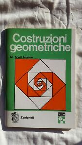 M. SCOTT NORTON - COSTRUZIONE GEOMETRICHE - ZANICHELLI - MATEMATICA GEOMETRIA