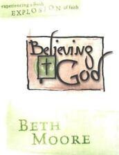 Believing God Member by Beth Moore (2003, Hardcover)