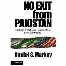No Exit from Pakistan: America's Tortured Relationship with Islamabad (Paperback