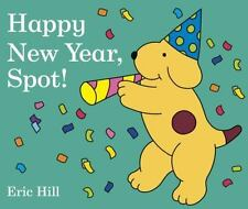 Happy New Year, Spot! by Eric Hill - BOARD BOOK - BRAND NEW!