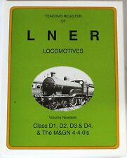 Yeadon's Register of LNER Locomotives: v. 19: Class D1, D2, D3 and D4 and MGN...