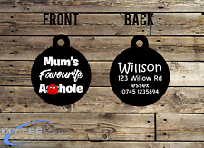 "Personalized Dog Cat ID Tags for Funny Pets ""Mums Favourite A**hole Double Sided"