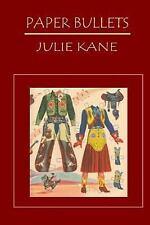 Paper Bullets by Julie Kane (2013, Paperback)