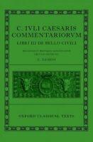 Caesar: Civil War (C. Iuli Caesaris commentarii de bello civili) (Hardback book,