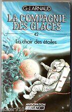 G.J.ARNAUD - compagnie des glaces n°42 - CHAIR DES ETOILES - EO 1988 fleuve noir