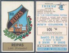 FIGURINA CALCIATORI PANINI 1971/72-SCUDETTO REIPAS N.101-NUOVA,PERFETTA