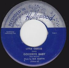"""LITTLE CAESAR - """"GOODBYE BABY"""" b/w """"IF I COULD SEE MY BABY"""" (VG++)"""