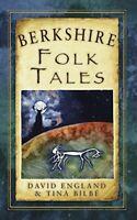Berkshire Folk Tales (Folk Tales (Folk Tales: United Kingdom) by England, David