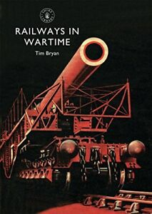 Railways in Wartime (Shire Library) by Bryan, Tim Paperback Book The Cheap Fast