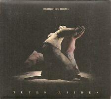 CD ALBUM DIGIPACK 17 TITRES--TETES RAIDES--MANGE TES MORTS--1991