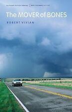 Überführung Fiction Ser.: die Mover von Knochen von Robert Vivian (2012, Taschenbuch)