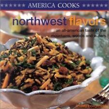 Northwest Flavor: An All-American Taste of the Mountains, Woods, and Waters