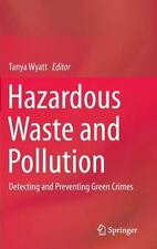 Green Crime : Hazardous Waste and Pollution: By Wyatt, Tanya