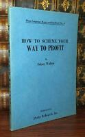 Walton, Sidney HOW TO SCHEME YOUR WAY TO PROFIT  1st Edition 1st Printing