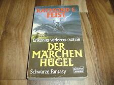Raymond Feist -- MÄRCHENHÜGEL / Erlkönigs verlorene Söhne / SCHWARZE FANTASY