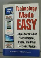 Technology Made Easy By The Editors Of Fc&a Publishing