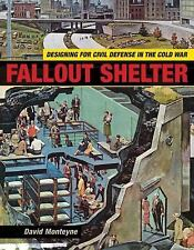 Fallout Shelter: Designing for Civil Defense in the Cold War (Paperback or Softb