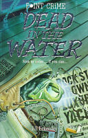 (Good)-Dead in the Water (Point Crime S.) (Paperback)-Eckersley, Jill-0590191225