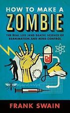 How To Make A Zombie by Frank Swain (2013) SC 1st