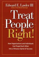 Treat People Right!: How Organizations and Employees Can Create a Win/Win Relati