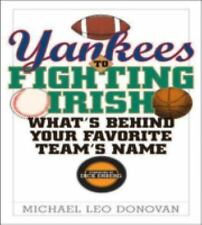 Yankees to Fighting Irish: What's Behind Your Favorite Team's Name?-ExLibrary