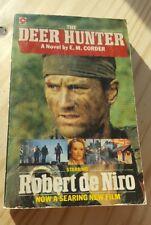 The Deer Hunter a novel by E. M. Corder.  what kind of a hunter is the Deer Hunt