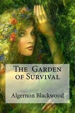 The Garden of Survival by Algernon Blackwood (2016, Paperback)