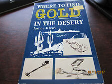 WHERE TO FIND GOLD in the Desert James Klein 1994 book illustrated