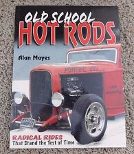 OLD SCHOOL HOT RODS by Alan Mayes 2006