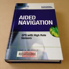 Aided Navigation: GPS with High Rate Sensors by Jay A. Farrell (Hardback, 2008)