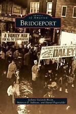 Bridgeport by Maureen F Sullivan, Daniel Pogorzelski, Joanne Gazarek Bloom...