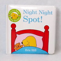 Night Night Spot! I Love Spot Baby Books  Eric Hill  illustrated used board book