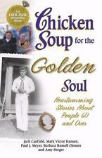 Chicken Soup for the Golden Soul: Heartwarming Stories for People 60 and Over (C