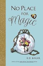 New - No Place for Magic: Book Four in the Tales of the Frog Princess