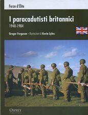 I PARACADUTISTI BRITANNICI 1940 -1984  - guerre contemporanee  - Osprey RBA 2012