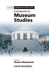 A Companion to Museum Studies by John Wiley and Sons Ltd (Paperback, 2010)
