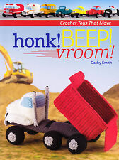 Honk! Beep! Vroom! - crochet toys that move - Book by Cathy Smith