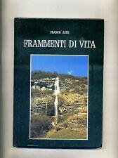 Franco Aste # FRAMMENTI DI VITA # Manfrini Stampatori 1991