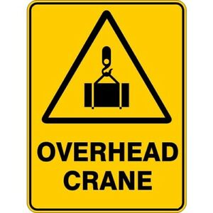 OVERHEAD CRANE - SELF ADHESIVE STICKER / DECAL / SIGN | HEALTH & SAFETY