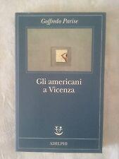 Gli americani a Vicenza e altri racconti - Goffredo Parise - Ed. Adelphi - 2016